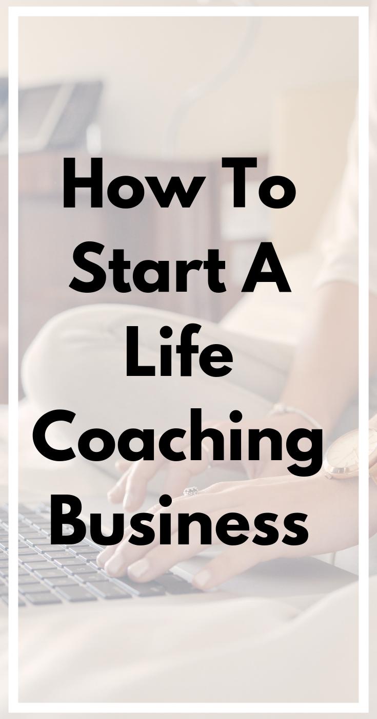 How to Start A Life Coaching Business #lifecoachingtools ...