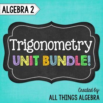 Trigonometry Algebra 2 Curriculum Unit 12 Math