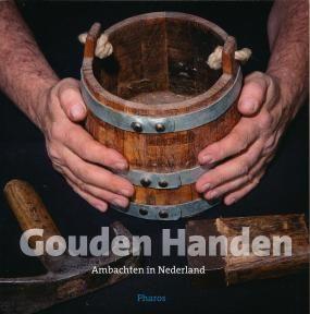 Gouden Handen, ambachten in Nederland