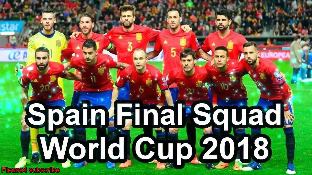 Spain Final Squad For Fifa World Cup 2018 Russia Updated May 2018 World Cup World Cup 2018 World Cup 2018 Teams