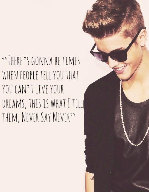Never Say Never Justin Bieber Justin Bieber Lyrics Justin Bieber Quotes I Love Justin Bieber