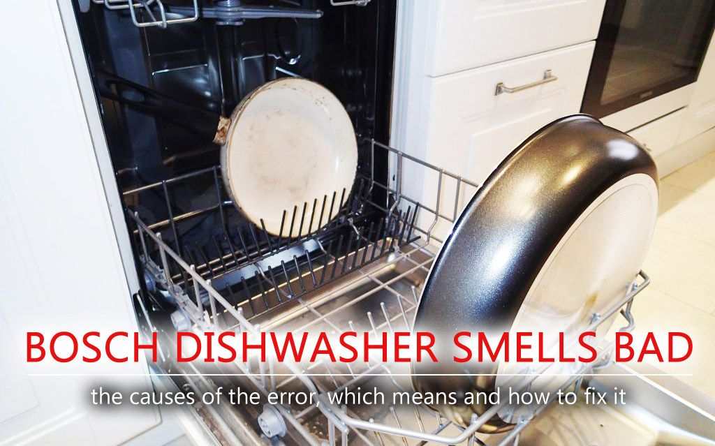 Bosch Is Renowned For The Best Of The Best But Talk To Some Owners We Are Every Where The Problem Dishwasher Smell Dishwasher Smells Bad Bosch Dishwashers