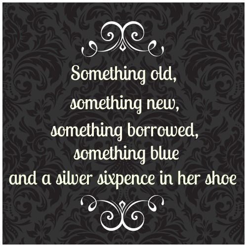 Wedding Tradition; Something Old, New, Borrowed, Blue And