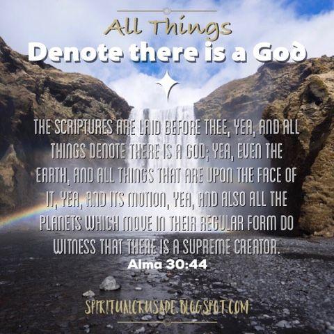 Alma 30:44 But Alma said unto him: Thou hast had signs enough ...