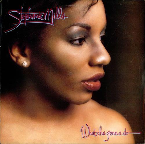 Stephanie Mills What cha gonna do with my lovin