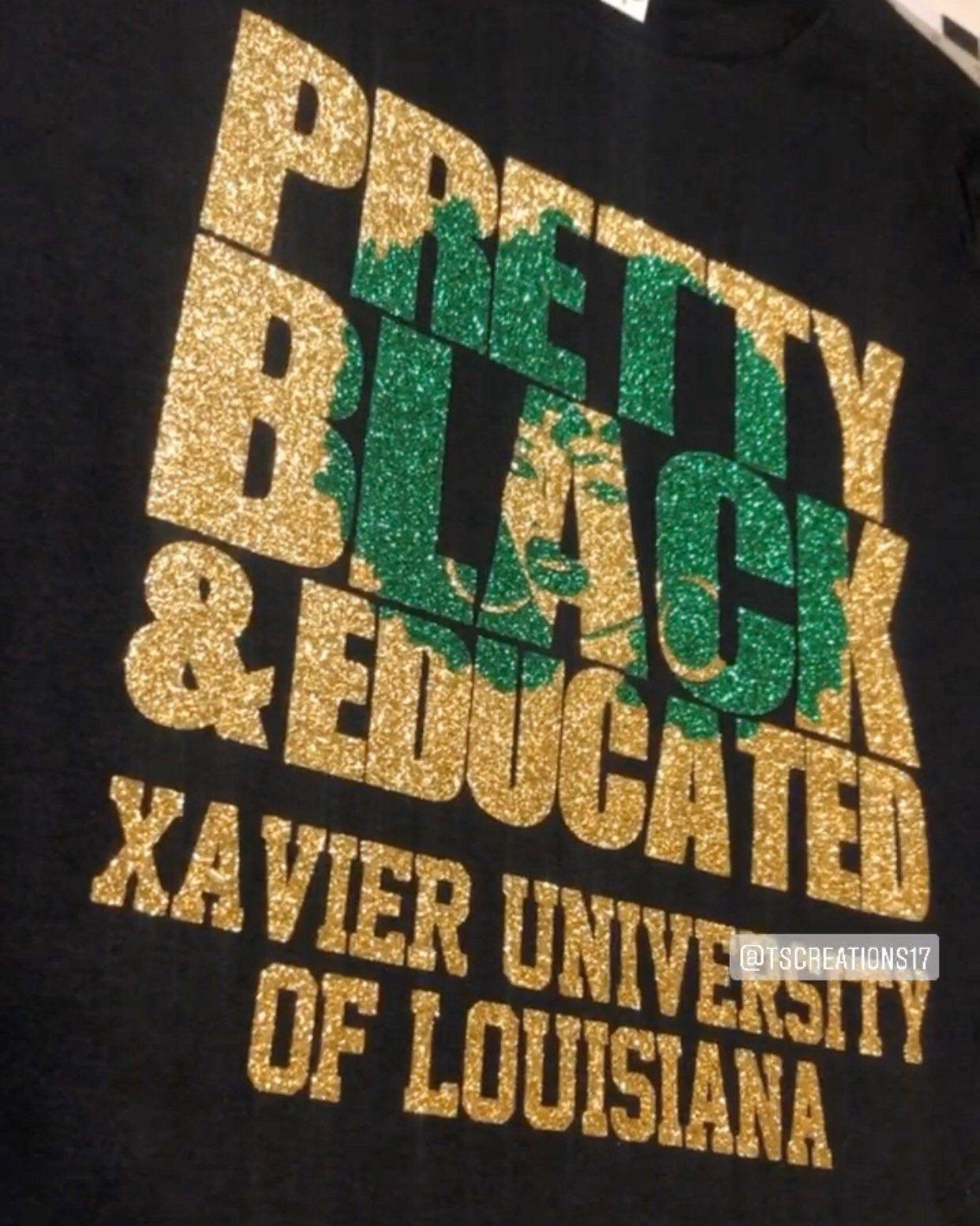 Pretty Black Educated Xavier University Of Louisiana T Shirt
