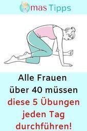 Alle Frauen über 40 müssen diese 5 Übungen jeden Tag machen! #Fitness # ...   - Fitness - #alle #die...