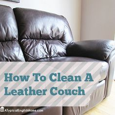 A Typical English Home How To Clean Leather Couch