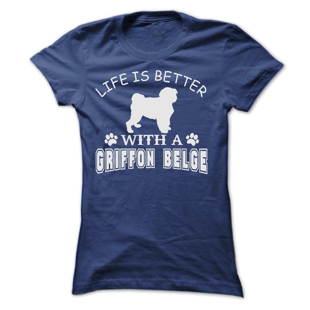 LIFE IS BETTER WITH A GRIFFON BELGE SHIRT TShirts Hoodie