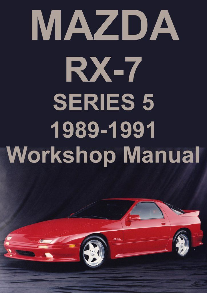 Mazda rx7 manual product user guide instruction mazda rx7 series 5 1989 1991 workshop manual mazda car manuals rh pinterest com mazda rx 7 manual mazda rx7 manual cheapraybanclubmaster Images