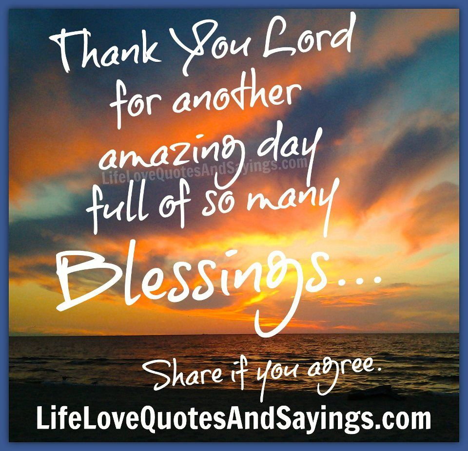 Thank You Lord for another amazing day full of so many
