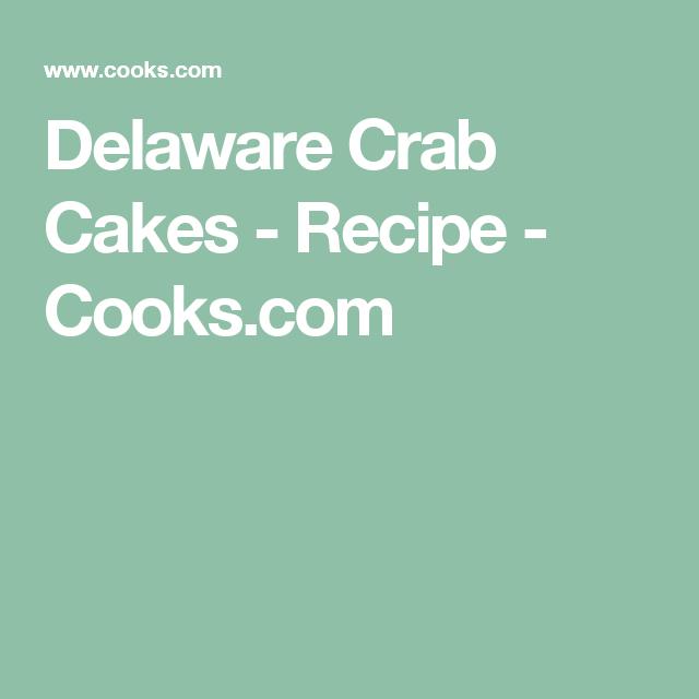 Delaware Crab Cakes - Recipe - Cooks.com