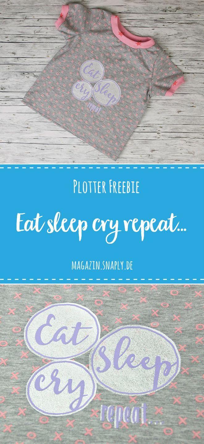 Plotter-Freebie Eat, sleep, cry, repeat... #babyshirts