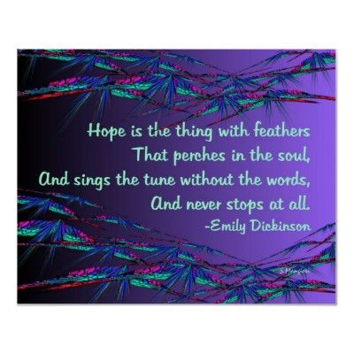 """Hope is the thing with feathers..."" Posters from Zazzle.com"