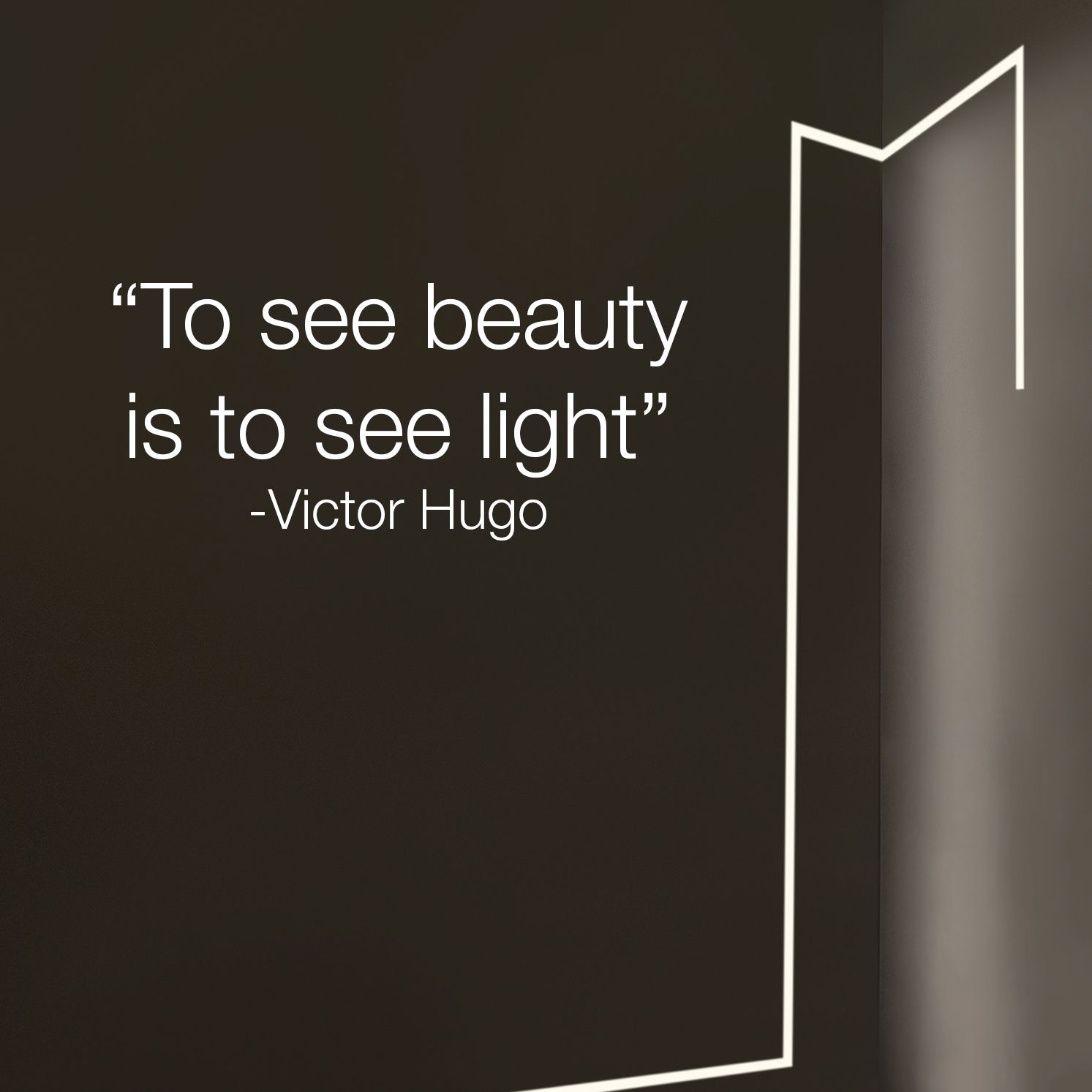 Modern Lighting Quotes To See Beauty Is To See Light