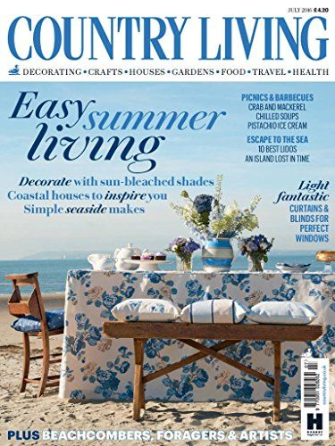 Country Living Uk By Hearst Magazines Uk Issues Or Digital Subscription I Am So Hooked Onto This Magazin Country Living Uk Country Living How To Make Curtains