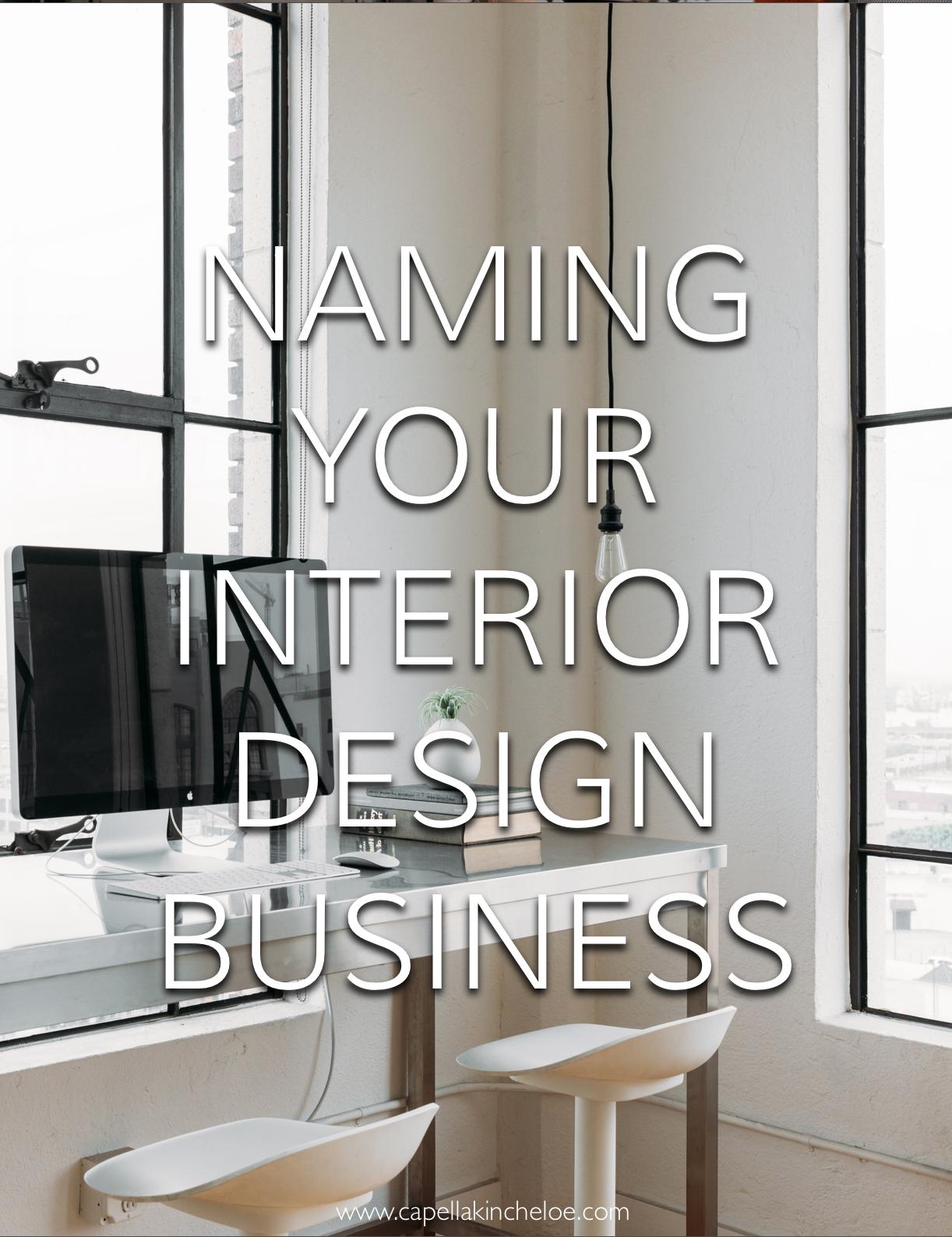 Naming Your Interior Design Business Capella Kincheloe Interior Design School Interior Design Classes Best Home Interior Design