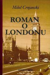 Miloš Crnjanski - Roman o Londonu