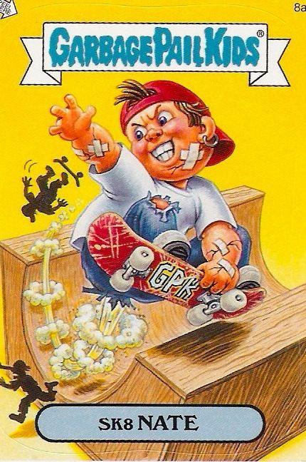 Sk8 Nate Gpk Garbage Pail Kids Garbage Pail Kids Cards Garbage