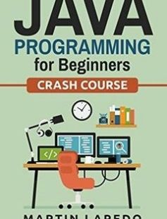 Download [PDF] Java Crash Course - The Complete Beginner s Course to Learn Java  Programming in 21