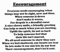 Encouragement is better than advice.