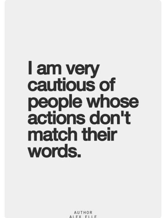 Always Watch How People Act Not What They Say Quotes Words