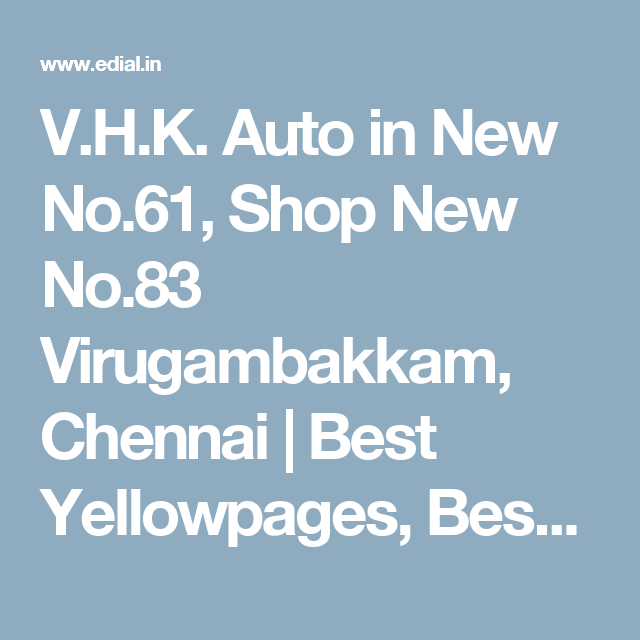 V.H.K. Auto in New No.61, Shop New No.83 Virugambakkam, Chennai | Best Yellowpages, Best Automotive Accessories, India
