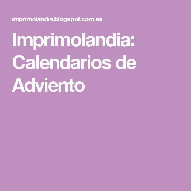 Imprimolandia: Calendarios de Adviento