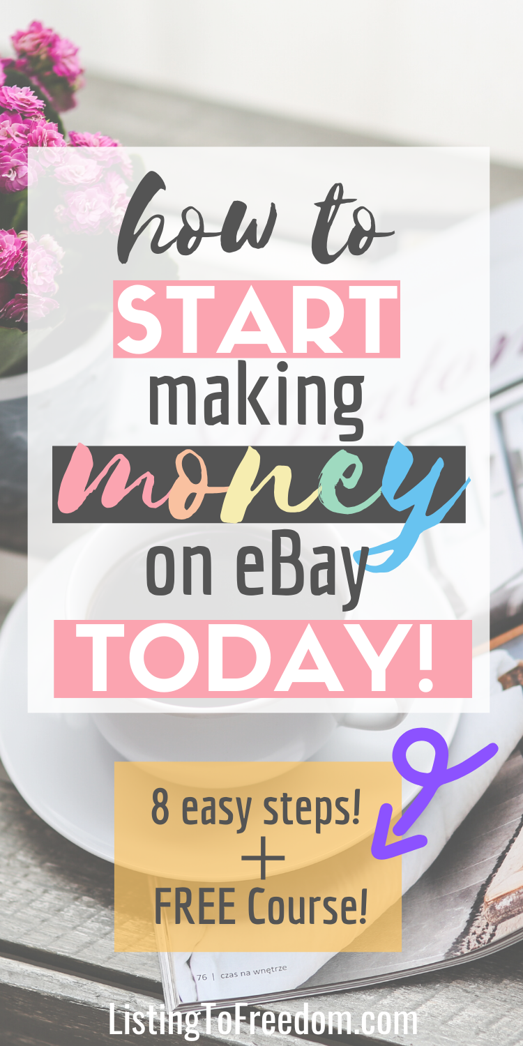 How To Sell On Ebay Step By Step Instructions Listing To Freedom Making Money On Ebay Things To Sell Ebay Selling Tips
