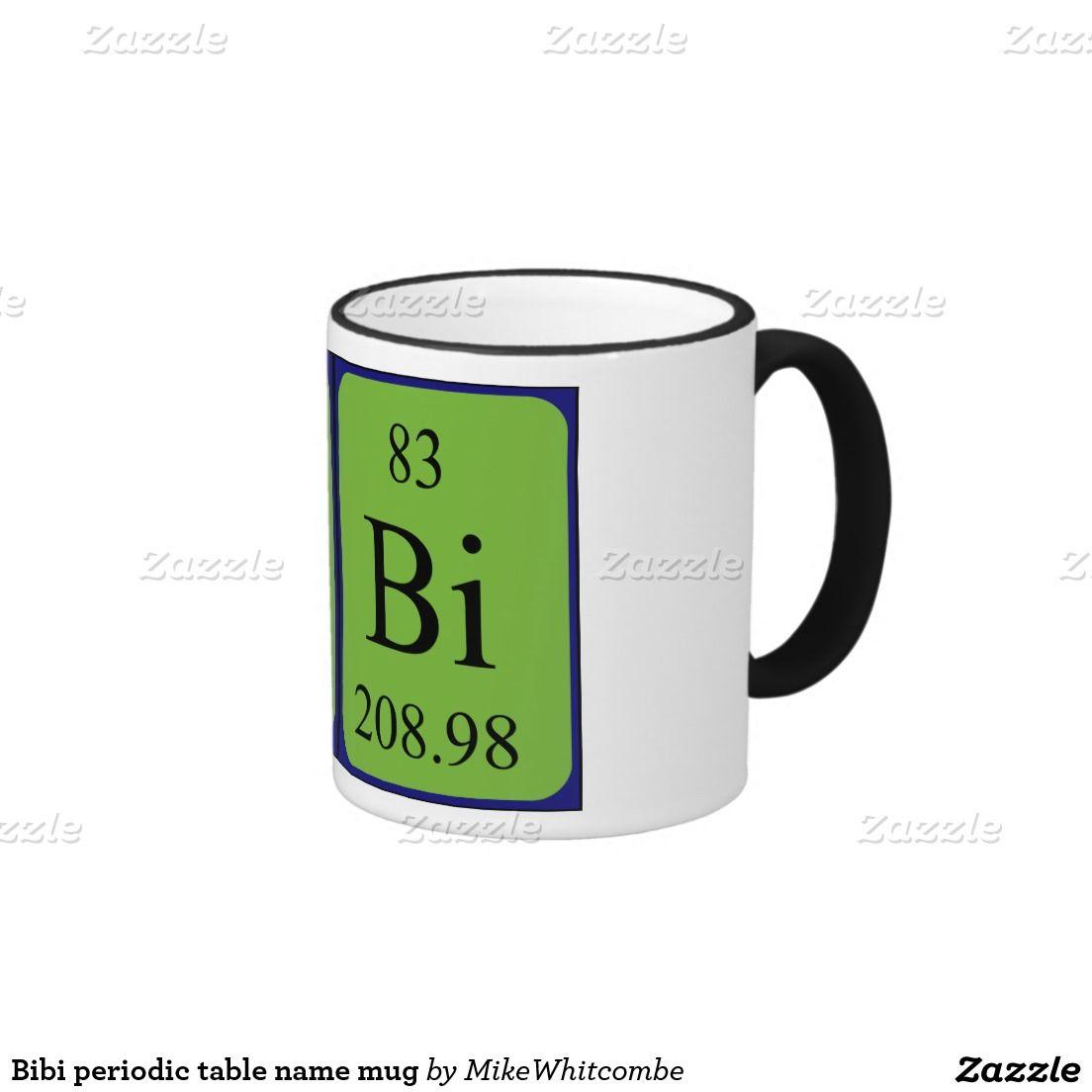 Bibi periodic table name mug november 2015 sales from my zazzle bibi periodic table name mug urtaz Image collections