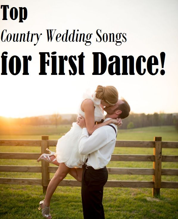 Top Country Wedding Songs For First Dance And Tonk