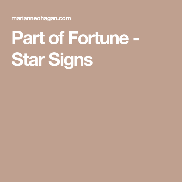 Part of Fortune - Star Signs | Astrology | Part of fortune