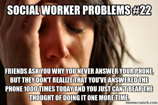 Funny Memes For Phone : Social worker problems the phone social work