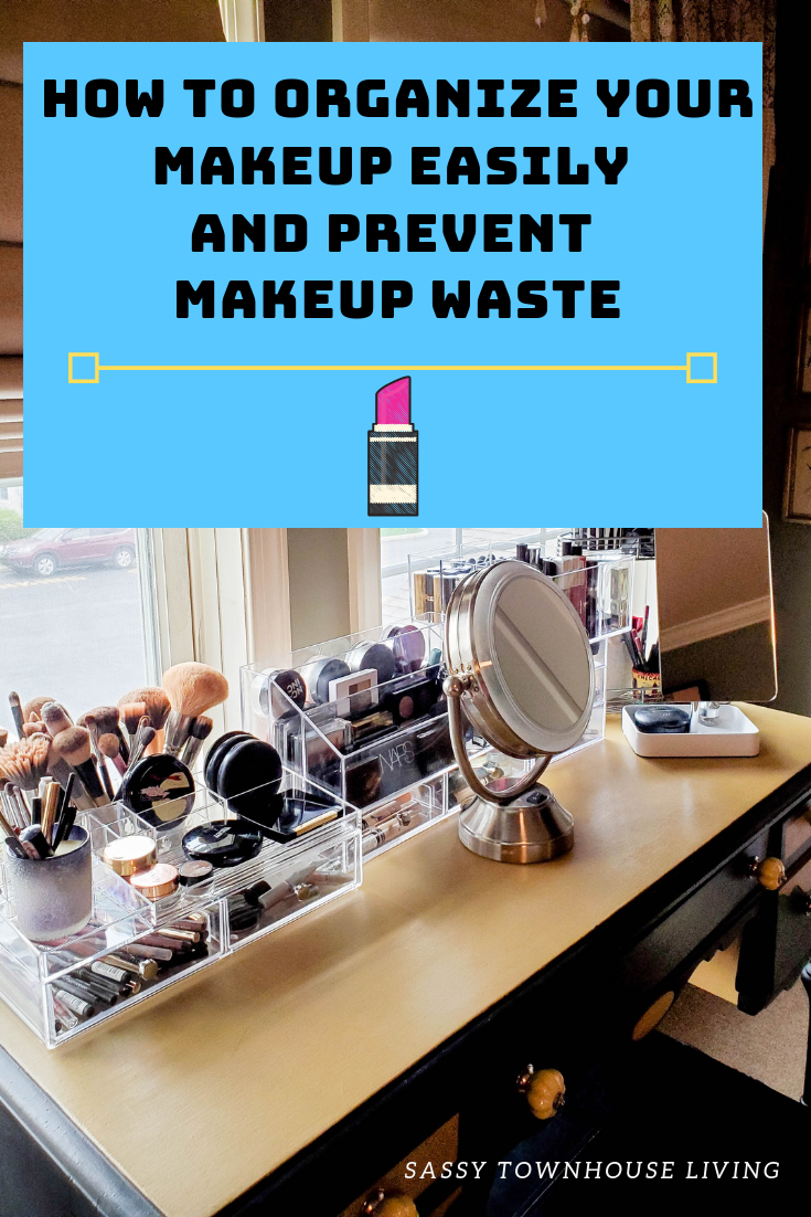 How To Organize Your Makeup Easily And Prevent Makeup Waste