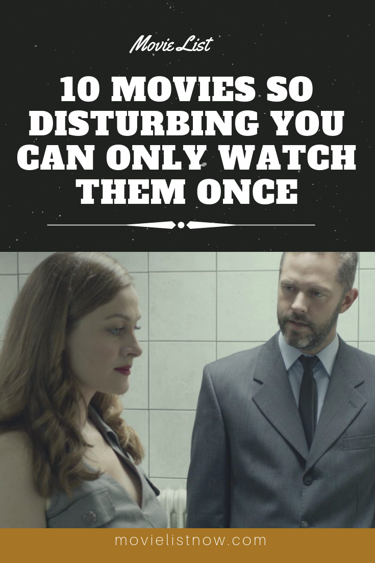 10 Movies So Disturbing You Can Only Watch Them Once Movie List Now Good Movies To Watch Netflix Movies To Watch Crime Movies