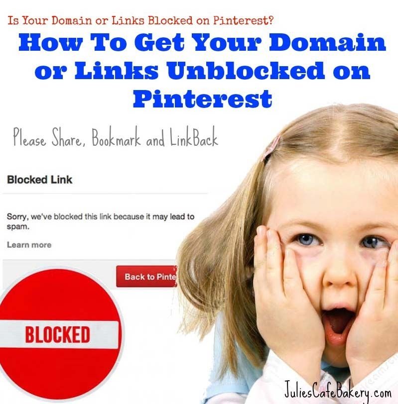 How To Get Your Domain Unblocked On Pinterest Julies Cafe Bakery A Food Blog With Tasty And Simple Recipes Pinterest Marketing You Got This How To Get
