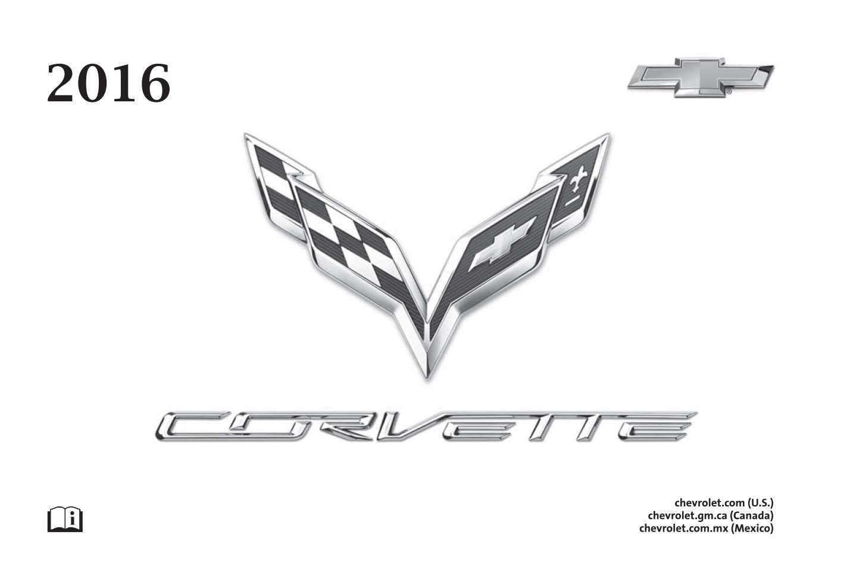 Chevrolet Corvette 2016 Owner S Manual Has Been Published On Procarmanuals Com Https Procarmanuals Com Chevrolet Chevrolet Corvette Owners Manuals Chevrolet