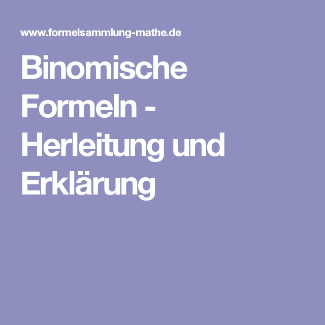 Binomische Formeln Herleitung Und Erklarung Binomische Formeln Formelsammlung Mathe Formelsammlung