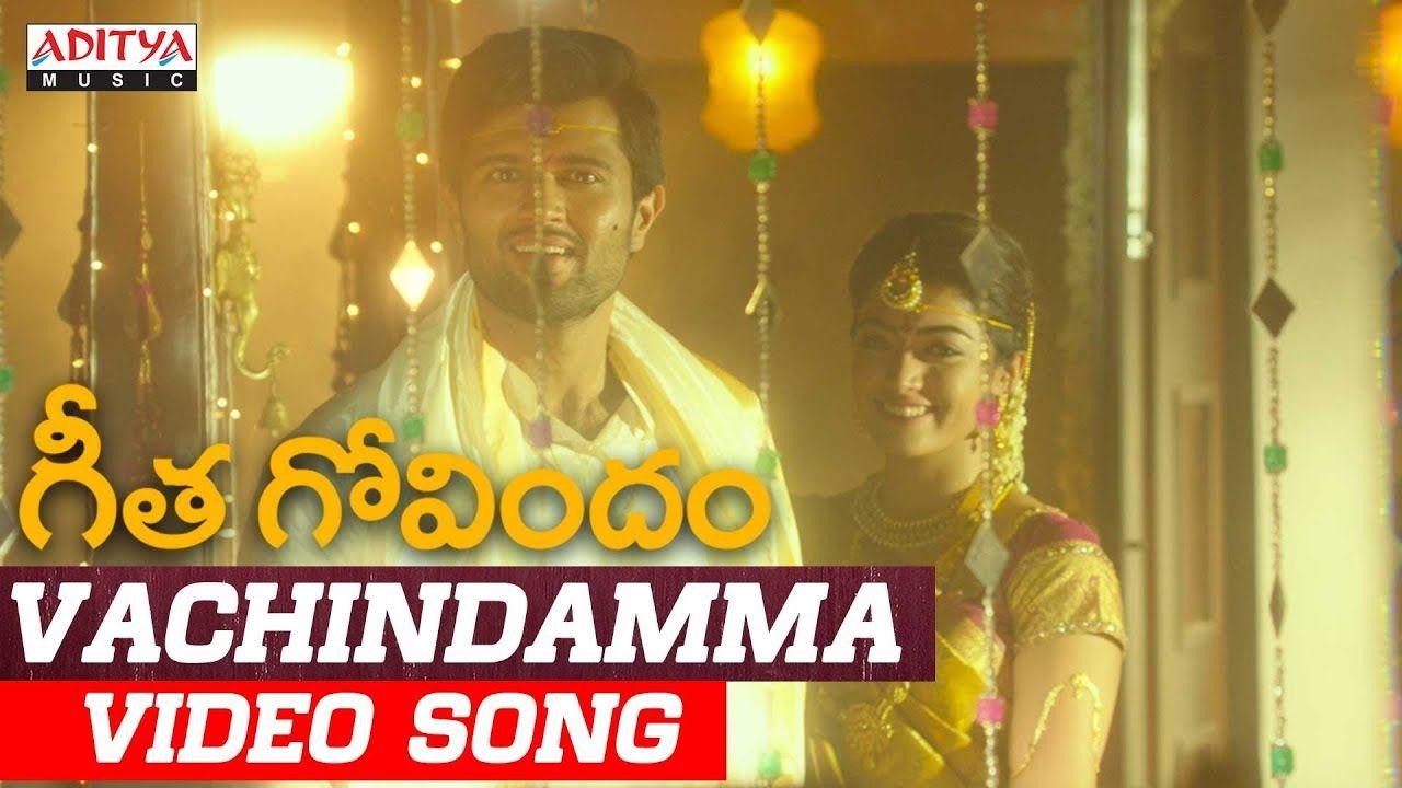 Watch And Download Vachindamma Video Song From Geetha Govindam Vijay Devarakonda Rashmika Mandanna Song Lyrics Songs Lyrics