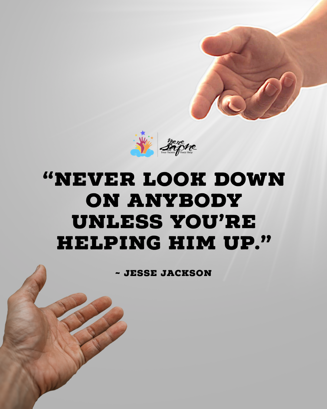 Never Look Down On Anybody Unless You Re Helping Him Up Meresapneorg Mydreams Ngo Help Quotes Monday Pc Hiamitfr Favorite Quotes Daily Quotes Quotes