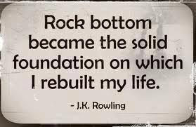 JK Rowling - rock bottom quote