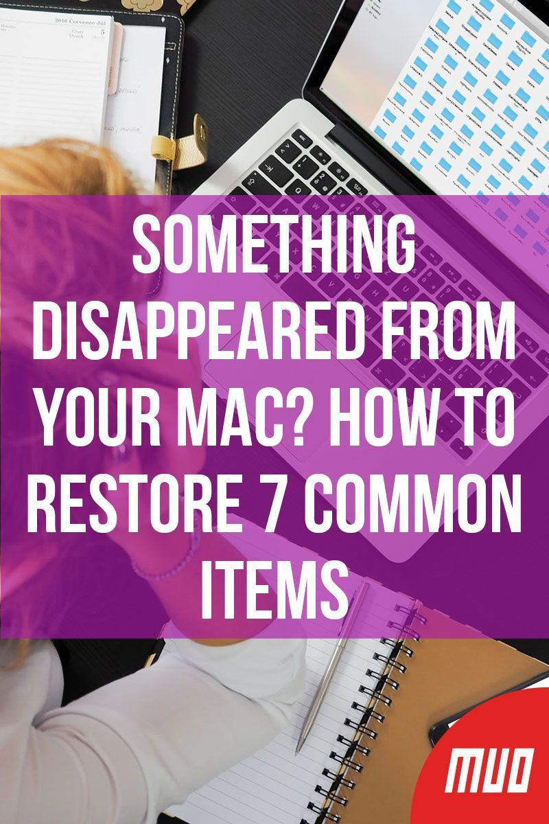 Something Disappeared From Your Mac How To Restore 7 Common Items Mac Mac Tips Computer Technology