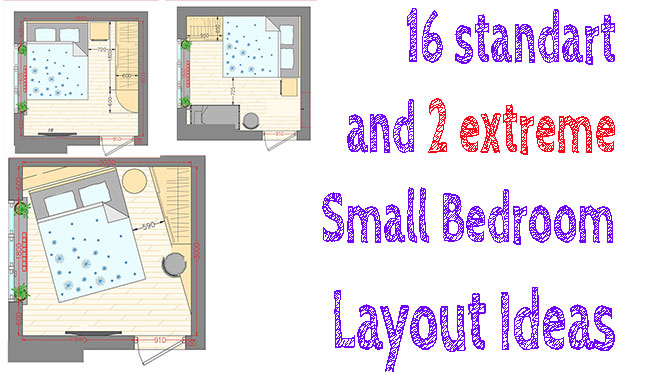 16 Standart And 2 Extreme Small Bedroom Layout Ideas From 65 To 140 Sf Small Bedroom Layout Bedroom Arrangement Bedroom Furniture Layout