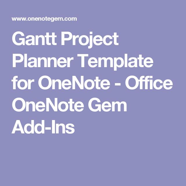 gantt project planner template for onenote office onenote gem add