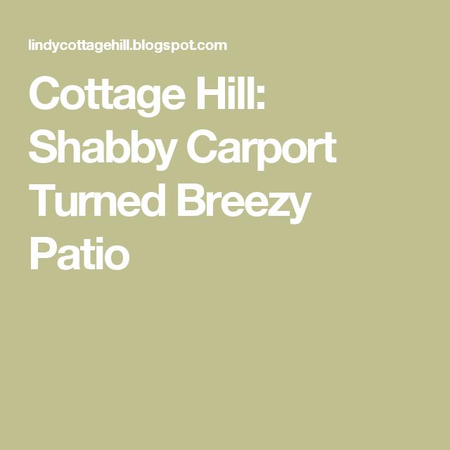 Cottage Hill: Shabby Carport Turned Breezy Patio