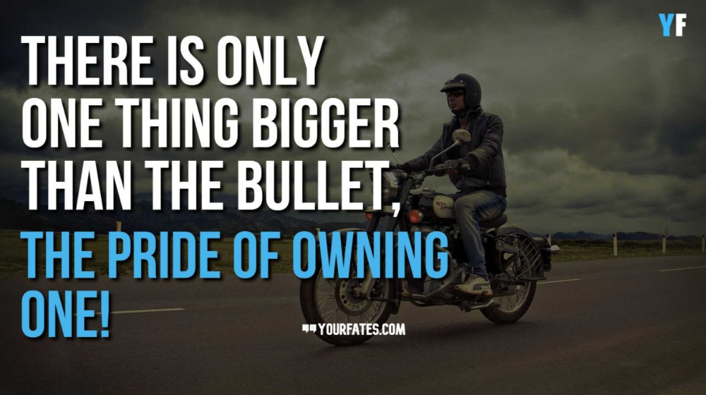 Top 50 Royal Enfield Quotes Sayings For You Bullet Quotes