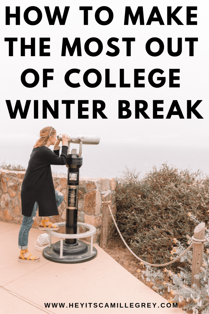 How to Make the Most of Winter Break in College | Hey It's Camille Grey