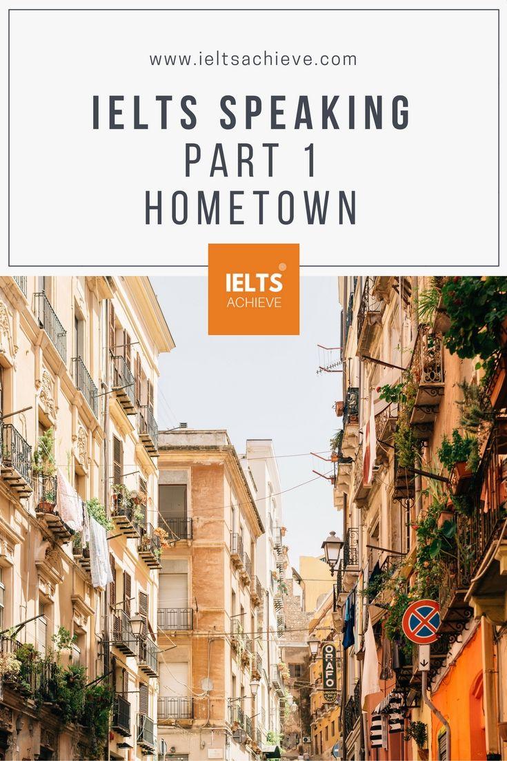 Speaking Part 1 - Hometown   Ielts, English speaking ...