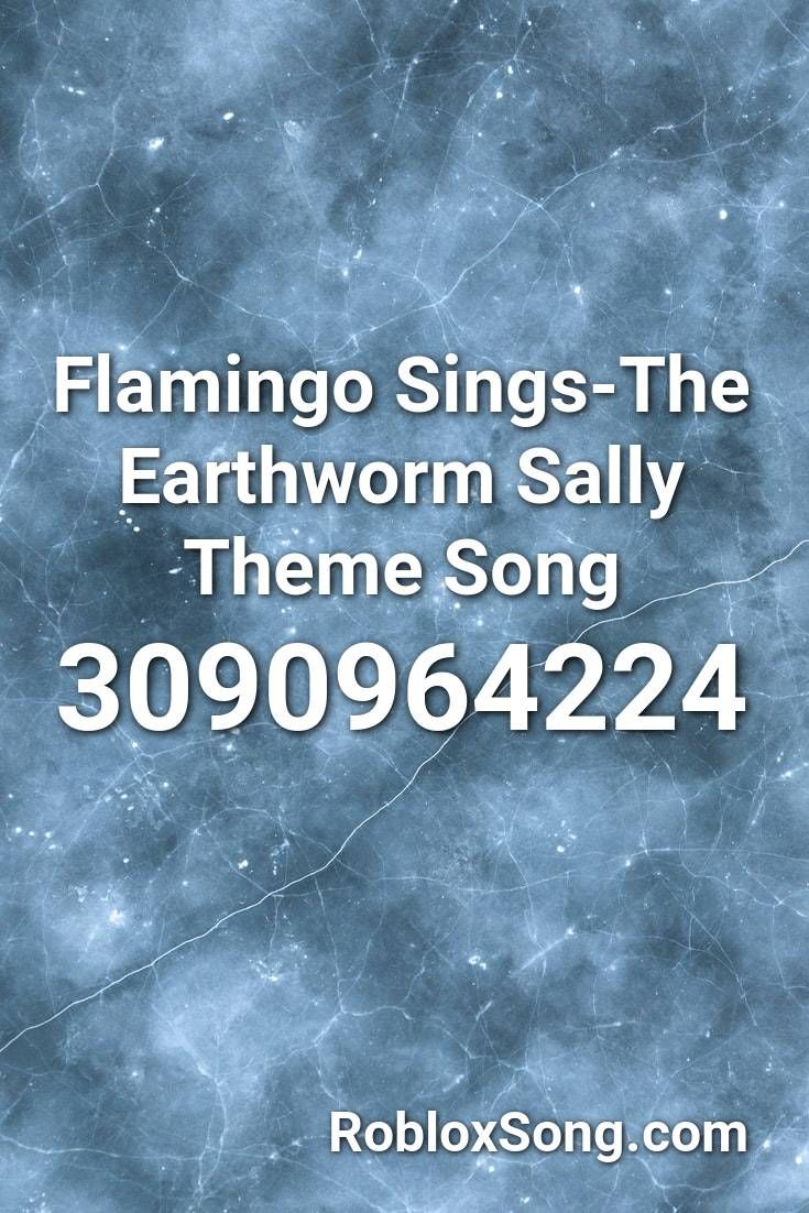 earthworm sally theme song roblox id
