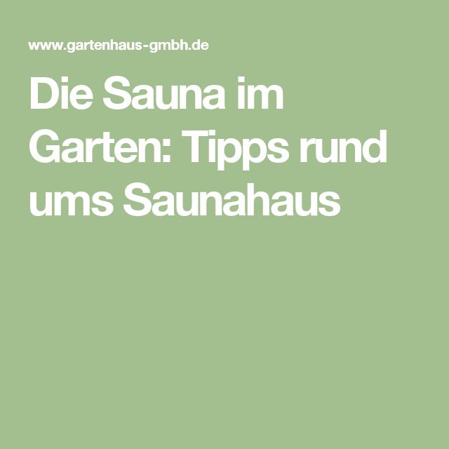 Nice Die Sauna im Garten Tipps rund ums Saunahaus
